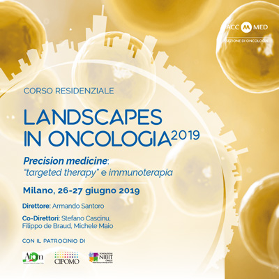 "Landscapes in Oncologia 2019. ""PRECISION MEDICINE: ""targeted therapy"" ed immunoterapia"