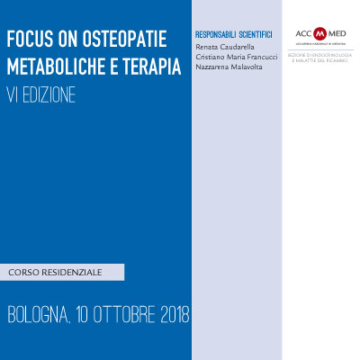 Focus on osteopatie metaboliche e terapia. VI Edizione